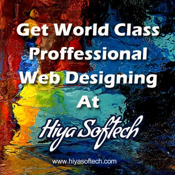 Get world class professional web designing at Hiya Softech